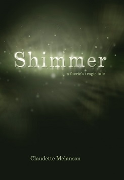 Shimmer A Faerie's Tragic Tale